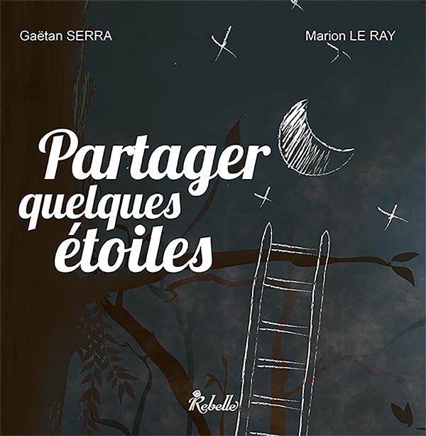 SERRA Gaëtan et LE RAY MArion - Partager quelques étoiles / LUDOW - L'incroyable Voyage d'Elisa 07fd6e10