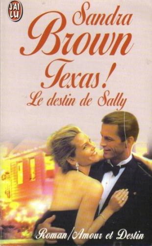 Texas ! tome 3 : Texas ! Le destin de Sally de Sandra Brown 47210010