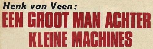 Henk van Veen: Een groot man achter kleine machines Motor_10