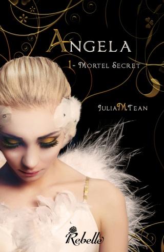 ANGELA (Tome 1) MORTEL SECRET de Julia M. Tean Angela11