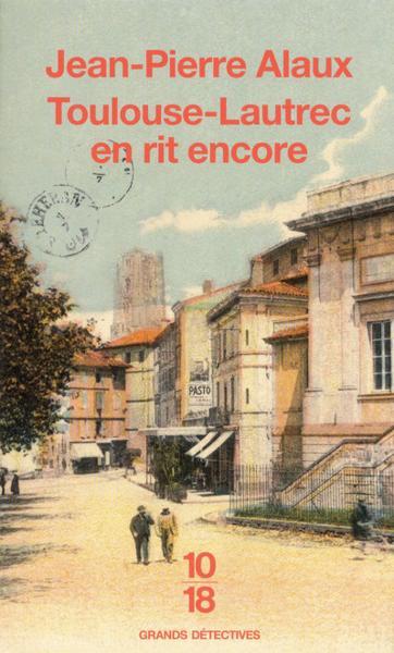 [Alaux, Jean-Pierre] Toulouse-Lautrec en rit encore Toulou10