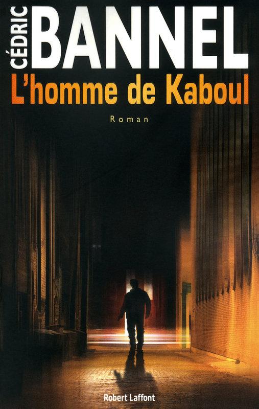 [Bannel, Cédric] L'homme de Kaboul Kaboul10