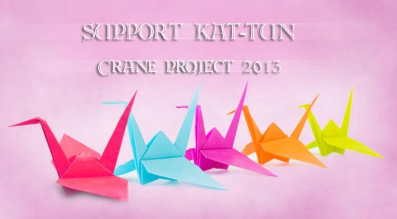SUPPORT KAT-TUN CRANE PROJECT 2013 Banner11