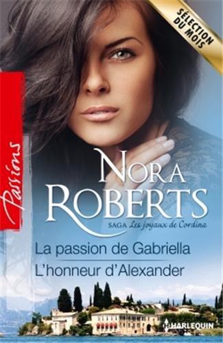 Les joyaux de Cordina T 1 et 2 : La passion de Gabriella - L'honneur d'Alexander  Nora Roberts 51plue10