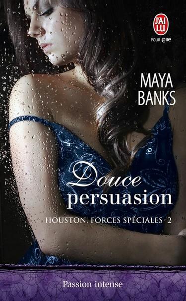Houston Forces Spéciales - Tome 2 : Douce Persuasion de Maya Banks 10694210