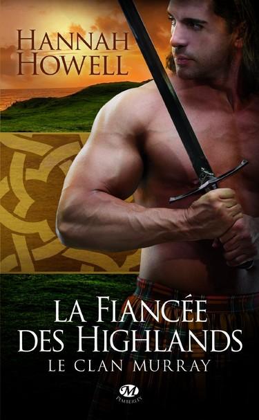 Le Clan Murray - Tome 3 : La Fiancée des Highlands de Hannah Howell 81yok410