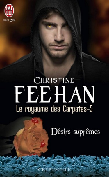 Le Royaume des Carpates - Tome 5 : Désirs Suprêmes de Christine Feehan Dasirs10