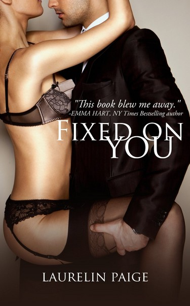 You - Tome 1 : Fixed on you de Laurelin Paige Fixed10