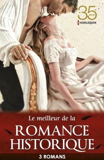 Le meilleur de la romance historique - Margaret Moore - Louise Allen - Joanna Maitland His10