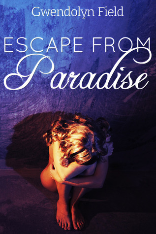 Escape from Paradise - Gwendolyn Field Paradi10