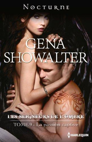 Les Seigneurs de l'ombre - Tome 9 : La Passion Captive de Gena Showalter Passio10