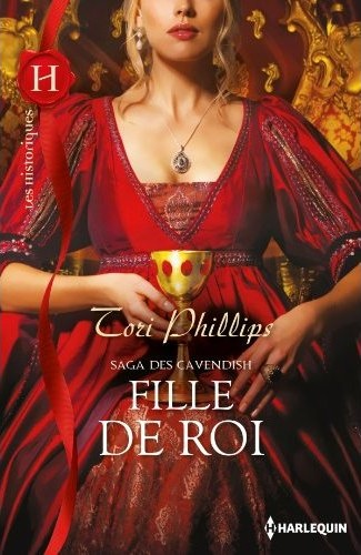 La saga des Cavendish, tome 3 : Fille de roi de Tori Phillips 51a-zk10