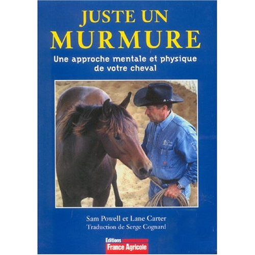 """"""" Juste un murmure, une approche mentale et physique de votre cheval""""  de Sam Powell et Lane Carter 5140ns10"""