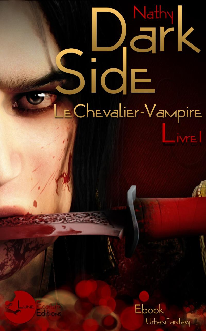 Nathy - DARK SIDE - Livre 1 : Le chevalier vampire - Page 2 Dark-s10