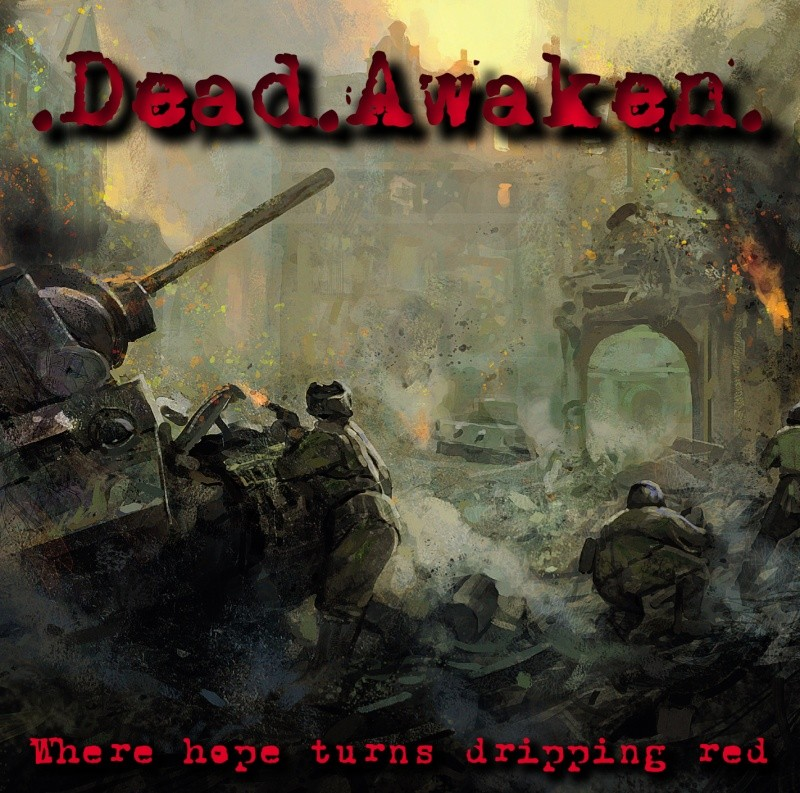 """Dead Awaken Album Review """"Where Hope Turns Dripping Red"""" Dead_a10"""