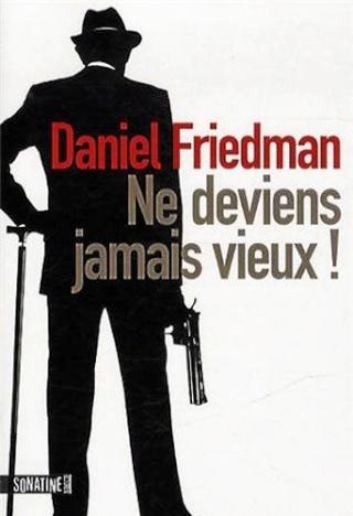 NE DEVIENS JAMAIS VIEUX de Daniel Friedman Ne_dev10
