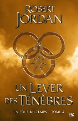 JORDAN Robert - LA ROUE DU TEMPS - Tome 4 : Un lever de ténèbres La-rou10