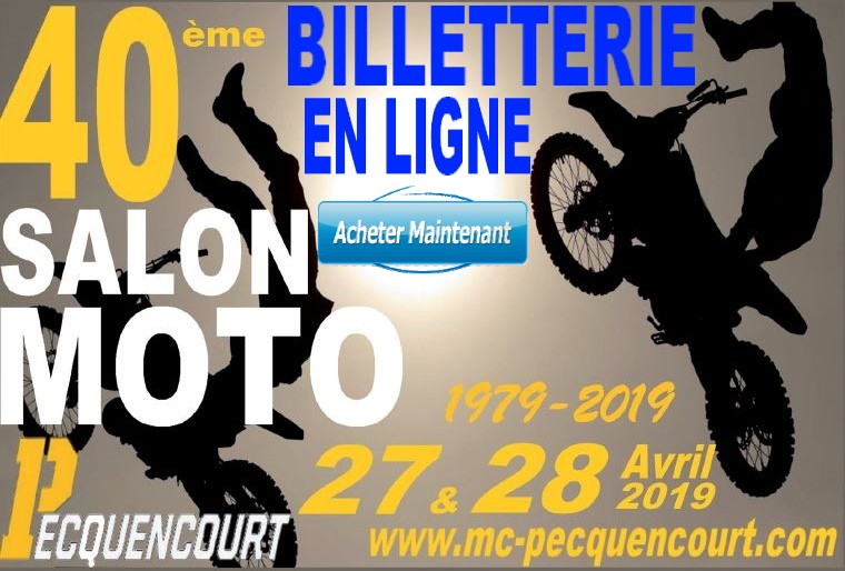 BILLETTERIE 40 éme Salon de la Moto  27 & 28 avril 2019- PECQUENCOURT  Www_mc12