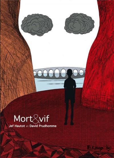 Mort et vif, de Prudhomme et Hautot (Futuropolis) 97827510