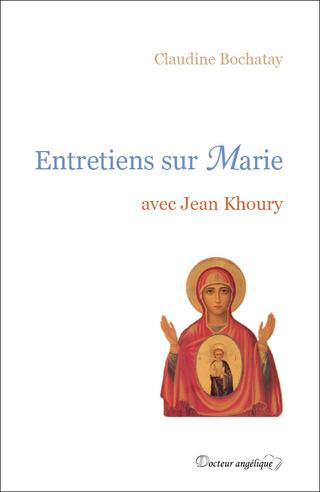 Livre : Entretiens sur Marie avec Jean Khoury Couv_e10