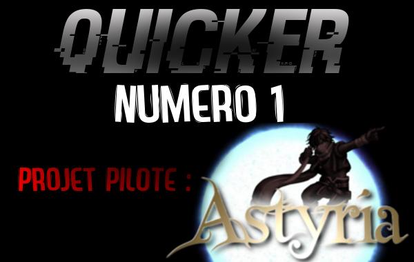 QUICKER I - Projet Astyria Astrya10
