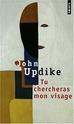 [Updike, John] Tu chercheras mon visage 510ime10