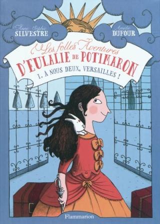 LES FOLLES AVENTURES D'EULALIE DE POTIMARON (Tome 1) A NOUS DEUX VERSAILLES de Anne Sophie Silvestre 97820815