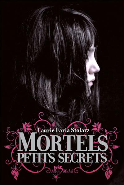 MORTELS PETITS SECRETS (Tome 1) de Laurie Faria Stolarz 97822214