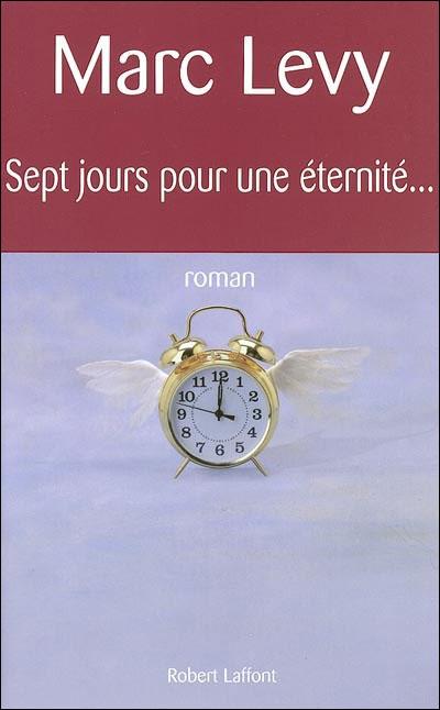 SEPT JOURS POUR UNE ETERNITE.... de Marc Levy 97822215