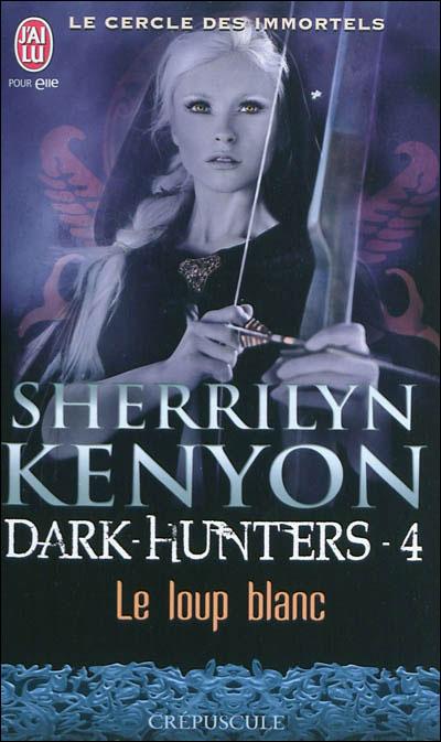 LE CERCLE DES IMMORTELS - DARK HUNTERS (Tome 04) LE LOUP BLANC de Sherrilyn Kenyon 97822912