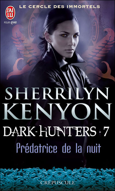 LE CERCLE DES IMMORTELS - DARK HUNTERS (Tome 07) PREDATRICE DE LA NUIT de Sherrilyn Kenyon 97822914