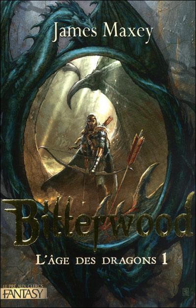 L'AGE DES DRAGONS (Tome 1) BITTERWOOD de James Maxey 97828413