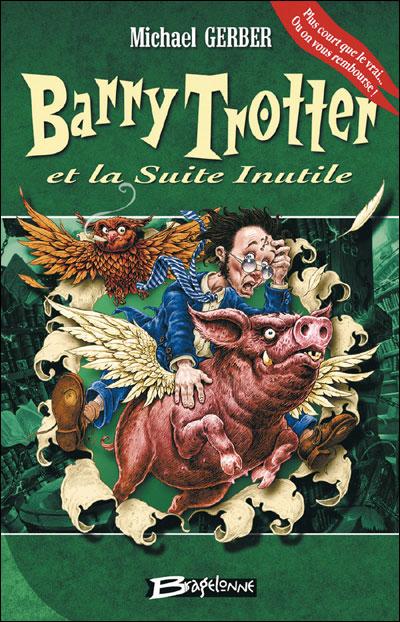 BARRY TROTTER ET LA SUITE INUTILE (Tome 2) de Michael Gerber 97829113