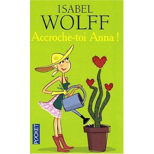 ACCROCHE TOI ANNA d'Isabel Wolff Anna11