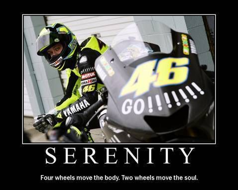 Four Wheels move the Body. Two Wheels move the Soul. Sereni10