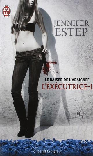 L'EXÉCUTRICE (Tome 01) LE BAISER DE L'ARAIGNÉE de Jennifer Estep 619u3s10