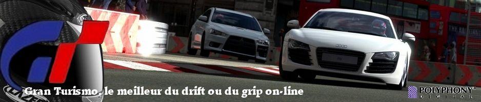 Gran Turismo-online , le meilleur du Drift ou du Grip online