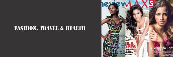 Fashion, Travel & Health