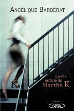[Barbérat, Angélique] La vie enfuie de Martha K. Cvt_la11