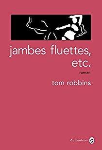 [Robbins, Tom] Jambes fluettes, etc.... 4142b210