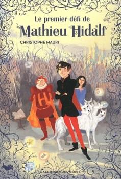 [Mauri, Christophe] Mathieu Hidalf - Tome 1 : le premier défi de Mathieu Hidalf Couv1511