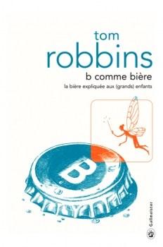 [Robbins,Tom] B comme Bière Couv2310