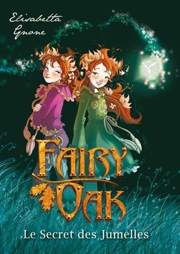 [Gnone, Elisabetta] Fairy Oak - Tome 1 : le secret des jumelles. Couv4810