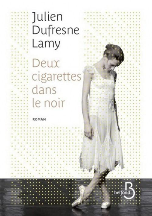 [Dufresne-Lamy, Julien] Deux cigarettes dans le noir Couv6510