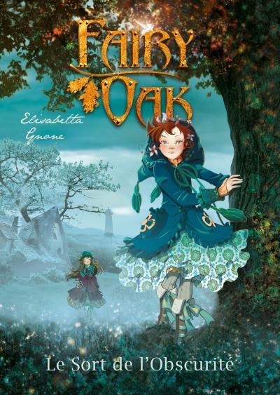 [Gnone, Elisabetta] Fairy Oak - Tome 2 : le sort de l'obscurité Couv7910