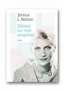 [Nelson, Jessica L.] Debout sur mes paupières Cover115