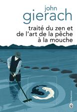 [Gierach, John] Traité du zen et de l'art de la pêche à la mouche 5706-c10