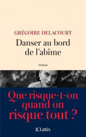[Delacourt, Grégoire] Danser au bord de l'abîme 97827012