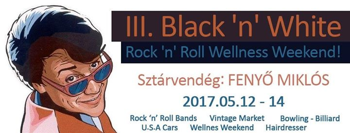 12-14/05/2017 III. Black'n'White Rock'n'roll Wellness Weekend (Hungary) 15896110