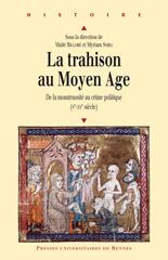 La trahison au Moyen Âge, de la monstruosité au crime politique (Ve-XVe siècle) Trahis10